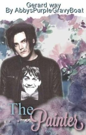The Painter (Gerard Way Fan Fic) by thisisnotmyaccount