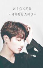 ㅡ Wicked Husband ° Jjk  by taenutella