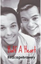 Half A Heart (Larry) by birdcagebravery