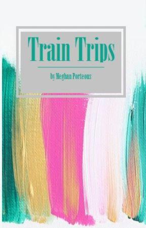 Train Trips by MeghanPorteous