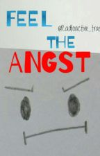 Feel The Angst by virginsacrifice