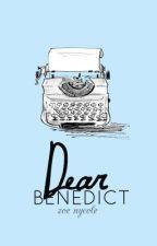 Dear Benedict by demarcate
