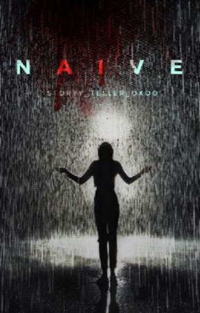 Naive by Story_Teller_oxoo