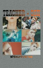 TEACHER - OSH by shixuniverse