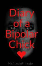 Diary of a Bipolar Chick ❤ by KvngChelsea