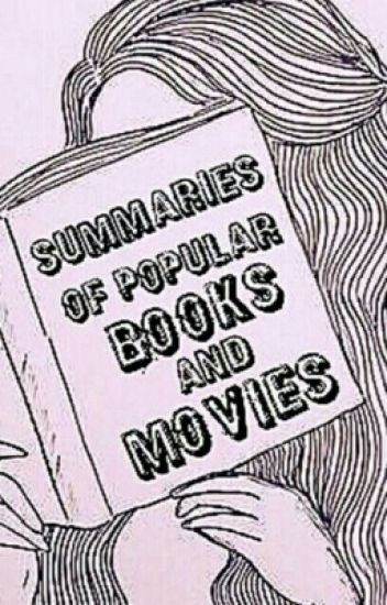 Summaries Of Popular Books And Movies Memelovingjoe69 Wattpad