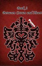 Between Crown And Heart - Book 2 by Pumagirl