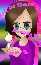 Ask or Dare Dangan Ronpa: Book 5 by Nimi_The_Knight