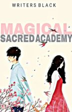 Magical Sacred Academy: The Long Lost Princess ( ON-HOLD ) by Writers__Black