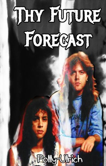 Thy Future Forecast (Metallica, Klars)