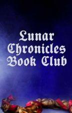 Lunar Chronicles Book Club by marissameyer22
