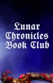 Lunar Chronicles Book Club by marissameyer22