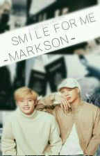 Smile for me || Markson ✔ by CiastekCiastek