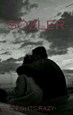 SÖZLER- by Nightcrazy-