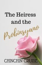 The Heiress and The Probinsyano by ChinChinCruise