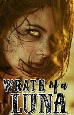 Wrath of a Luna (Book Two) by Foschiah