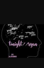 tonight//ryan by alisssboo