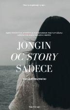 •°¤ JONGIN OC STORY - SADECE ✔ by hunhanskuki
