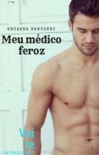 Meu médico feroz by VictoriaBertonni