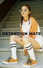 Detention Mate ✔ by bloompastels