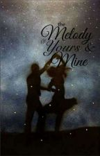 The Melody Of Yours And Mine by leofrancis12