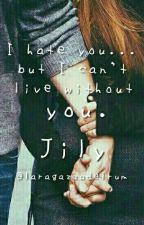 I Hate You...But I Can't Live Without You ||Jily|| by LavDameron