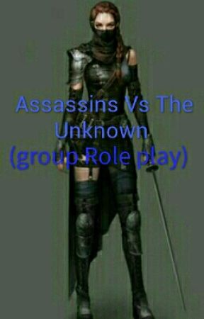 Assassins V.S the Unknown  by _TheCryingChild1169_