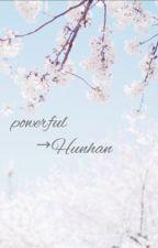Powerful; HunHan by rihannafuerarme