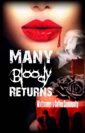 Many Bloody Returns by WattVampires