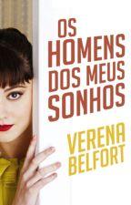 Os Homens dos Meus Sonhos [hiatus] by VerenaBelfort