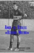 Amor de Rivales ●Azarias Molina●  by ChapemosMauri