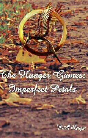 The Hunger Games: Imperfect Petals by FAHays