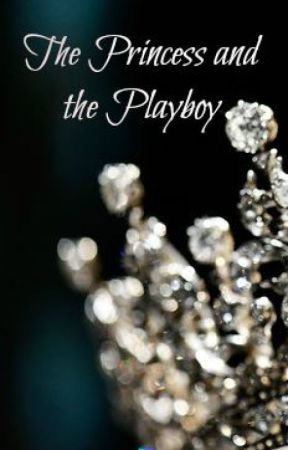 The Princess and the Playboy - (Vargas Heirs: Book 1) by CharliCertified