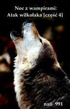 Noc z wampirami: Atak wilkołaka [część 4] by nati_991