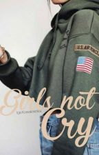 Girls not Cry. by igakowalewska