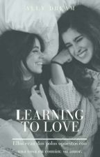 Learning To Love; Camren (2da temporada)  by 5harmxny