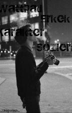 Wattpad Erkek Karakter Sözleri (Tamamlandı.) by _TaehyungsWife_