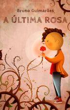 A ÚLTIMA ROSA by nunnogui