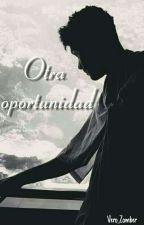 Otra Oportunidad ~Kronno Zomber~ by Vero_Zomber