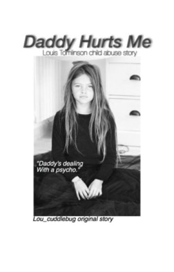 Daddy Hurts Me //1D childabuse story.