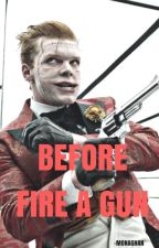before fire a gun ; jerome valeska.[PRÓXIMAMENTE] by -monaghan