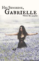 His Sunshine  Gabrielle by p4r4dise