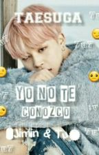 Yo No Te Conozco (Jimin & Tu) by taesuga