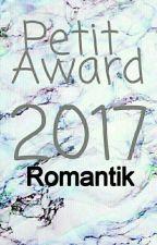 Petit Award 2017 - Romantik ✔ by the_short_cut