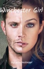 Winchester Girl { A Supernatural Fanfic } by winchesterppl