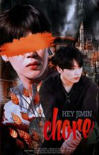 Hey Jimin, Chore. [ JiKook ] by BabeS2Boy