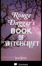 Rouge Dagger's Book of Witchcraft by jredjms