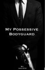 MY POSSESSIVE BODYGUARD TRADUZIONE by Rbike17