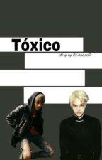 Tóxico by toc4m3ezt4