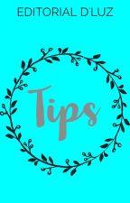 Tips by EditorialDluz